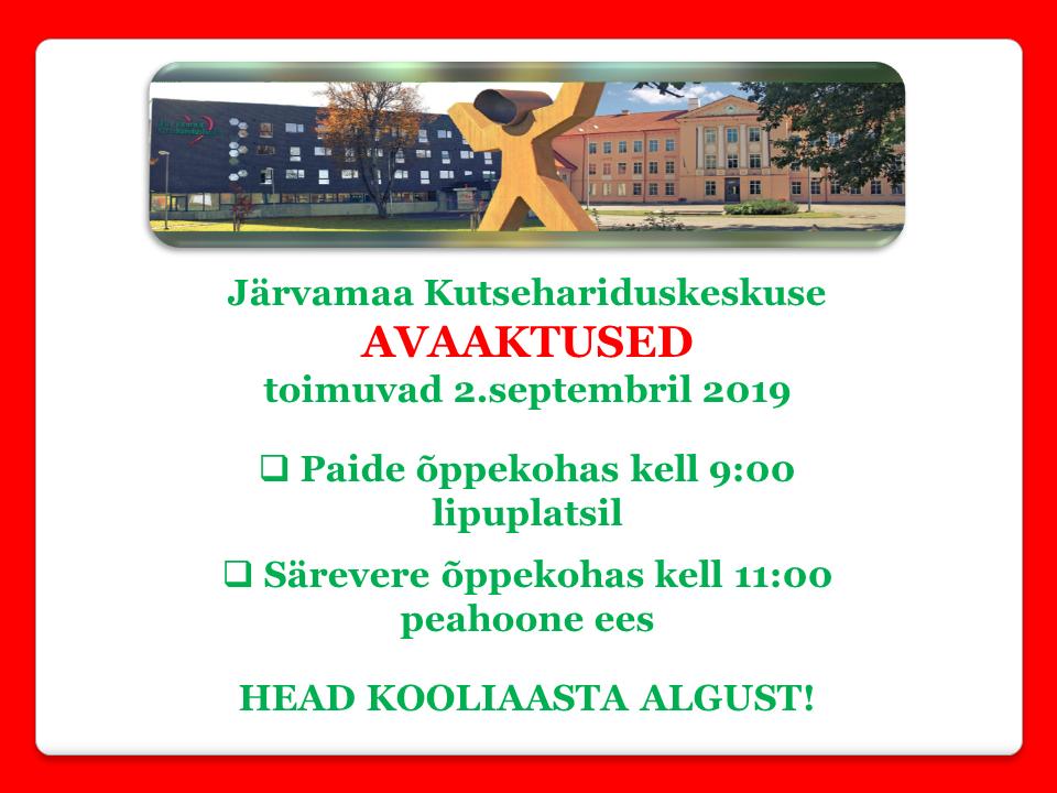 Järvamaa Kutsehariduskeskuse avaaktused 2019!